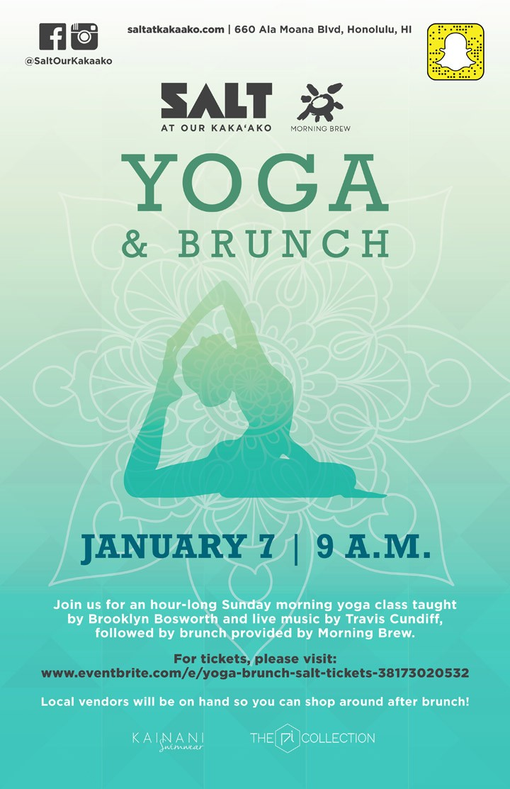 Start The New Year Right And Join Us For Yoga Bruch SALT At Our Kakaako An Hour Long Sunday Morning Class